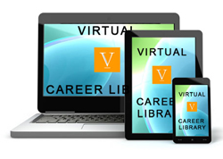 Get unlimited access to today's best career & education digital resources with a subscription to the Virtual Career Library.