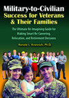 Military-to-Civilian Success for Veterans and Their Families: The Ultimate Re-Imagining Guide