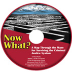 Now What? DVD: A Map Through the Maze for Surviving the Criminal Justice System (Staff Version)