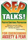 P.E.P. Talks - Positive Emotional Preparation: PEP Talks to Overcome Anxiety and Fear