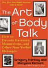 Art of Body Talk: How to Decode Gestures, Mannerisms, and Other Non-Verbal Messages