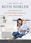 The Best of Both Worlds: How Mothers Can Find Full-time Satisfaction in Part-time Work