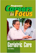 Careers in Focus - Geriatric Care