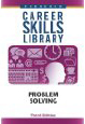 Career Skills Library: Problem Solving