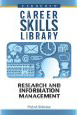 Career Skills Library: Research and Information Management