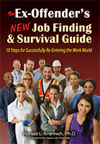 Ex-Offender's New Job Finding and Survival Guide: 10 Steps for Successfully Re-Entering the Work World
