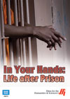 In Your Hands: Life after Prison DVD (CC)