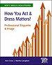 Soft Skills Solutions - How You Act and Dress Matters - Individual Booklet