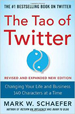 Tao of Twitter, Revised and Expanded New Edition: Changing Your Life and Business 140 Characters at a Time