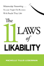 11 Laws of Likability: Relationship Networking . . . Because People Do Business with People They Like