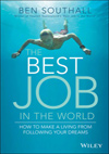 Best Job in the World: How to Make a Living From Following Your Dreams