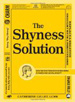 Shyness Solution: Easy Instructions for Overcoming Shyness and Social Anxiety