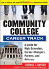 Community College Career Track: How to Achieve the American Dream without a Mountain of Debt