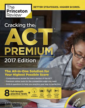 Cracking the ACT Premium Edition with 8 Practice Tests and DVD