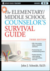 Elementary / Middle School Counselor's Survival Guide