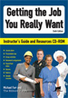 Getting the Job You Really Want Instructor's Resources CD-ROM