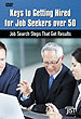 Keys to Getting Hired for Job Seekers over 50 - Job Search Steps That Get Results