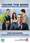You're the Boss: Starting and Running Your Own Business - Finding Your Customers: Marketing and Advertising Your Business - DVD